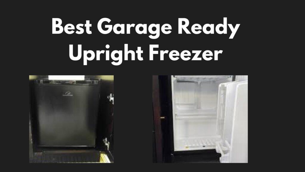 3 Best Garage Ready Upright Freezer