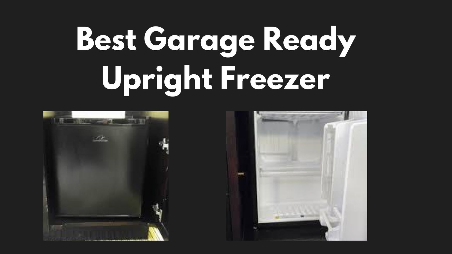 3 Best Garage Ready Upright Freezer - Review and Buyer's Guide